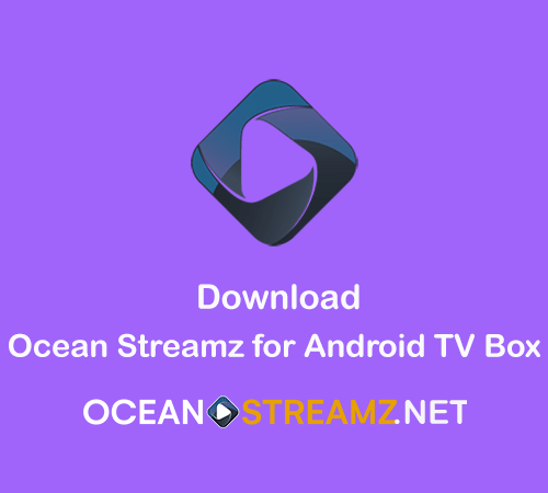 Ocean Streamz for Android TV Box – Download Ocean Streamz Apk on Android TV Box