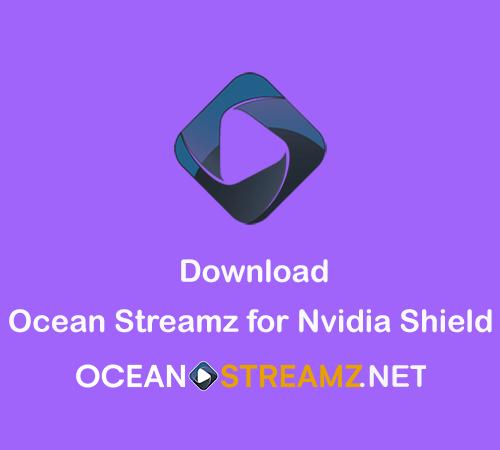 Ocean Streamz for Nvidia Shield – Download Ocean Streamz Apk on Nvidia Shield